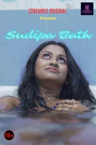 Sudipa Bath (2021) StreamexApp Originals Uncut (2021)